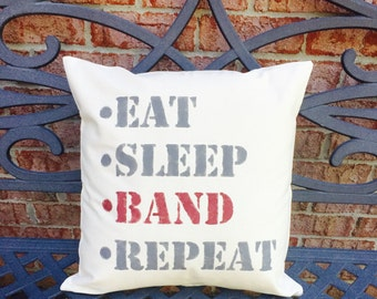 Eat, Sleep, BAND, Repeat Throw Pillow