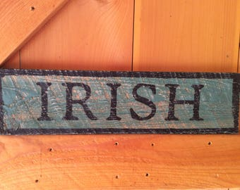 Irish wood sign, rustic, vintage appearance