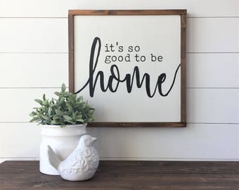 """It's so good to be HOME 