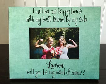 Personalized maid of honor picture frame / matron of honor gift/ wedding gift for bridesmaid / Will you be my maid of honor gift / 4x6 photo
