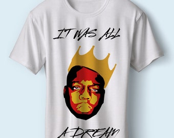 Notorious B.I.G, It was all a dream Mens and Womens'  T-shirt