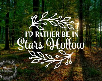 I'd Rather be in Stars Hollow - Stars Hollow Decal - Gilmore Girls Decal - GG Decal - Car Decal - Decal for Women - Lorelei Decal - Rory