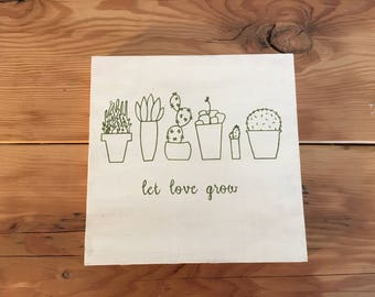 Let Love Grow wooden sign