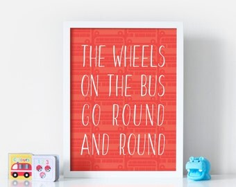 The Wheels on the Bus - Nursery Rhyme Print - New Baby Gift - Nursery Art - Children's Room Decor - Available in 5 colours and 5 sizes.