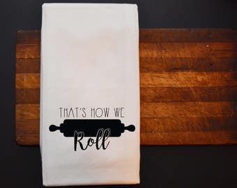 That's How We Roll Tea Towel