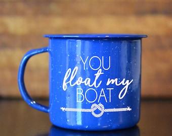 You Float My Boat - Enamel Camping Mug