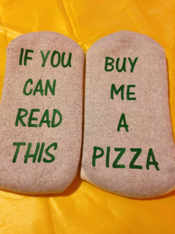 Socks crews if you can read this...Buy me a pizza
