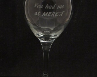 You had me at Merlot - Wine Glass