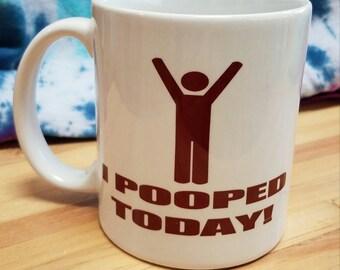 I Pooped Today Mug