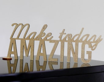 Make today AMAZING - wood lettering