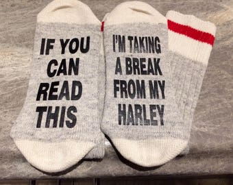 If You Can Read This ... I'm Taking A Break From My Harley (Socks)
