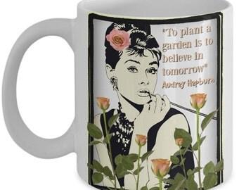 Audrey Hepburn's Garden Coffee Mug, Gift for Gardeners Gardening Lovers for Birthdays Mother's Day