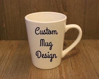 Customized Mug - You Choose The Design!