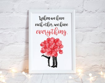 When We Have Each Other Watercolor Digital Printable