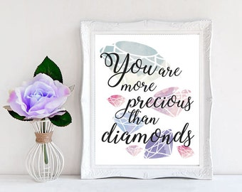 You are more precious than Diamonds Quote 8 x 10'' Print / Giclee / Print Gallery Wall