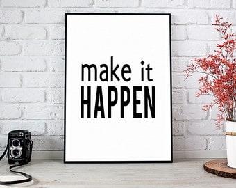 Make It Happen, Motivational,Decor,Wall Decor,Trending,Art Prints,Instant Download,Printable Art,Wall Art Prints,Digital Prints,Best Selling