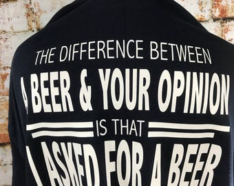 The difference between a beer and an opinion T Shirt