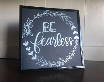 Be Fearless Hand-Painted Lettering