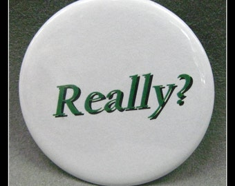 "2 1/4"" pinback button. Every day it gets more unbelievable."