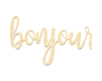 Bonjour Sign- Bonjour French Wording Sign- Bonjour Wording Cut Out