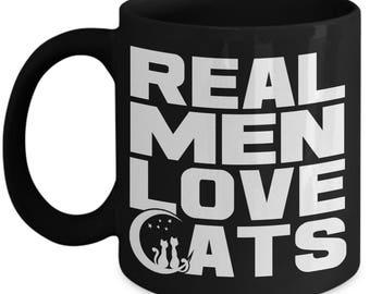 Cat Coffee mug - Cat coffee cup - Funny cat mug - Real Men Love Cats Mug - gift idea