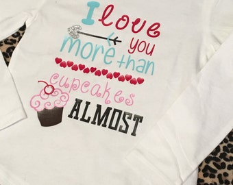 I love you more than cupcakes shirt