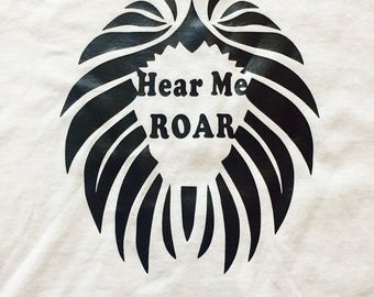 Handmade Hear Me Roar T-Shirt**Strong Willed* Lions Head**Fight For What You Believe In** Fight Back Quote Shirt