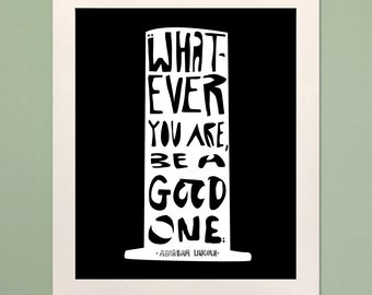Abraham Lincoln Be Good Quote Poster