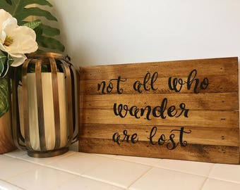 Not All Who Wander Are Lost Sign, Wood Sign, Lord of the Rings Quote, Rustic Sign, Wanderer, Inspirational Quote, Gift, Custom Wood Sign