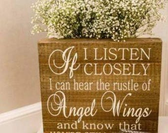 If I listen Closely, I Can Hear The Rustle of Angel Wings Rustic Wood Sign