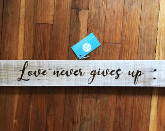 Wood Burning Sign - Love Never Gives Up - Homemade