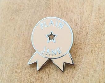 Plain Jane pin
