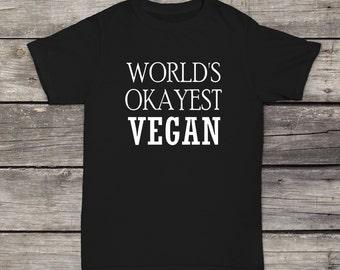 Worlds Okayest Vegan T-Shirt Health Food Design Men/Women Unisex White Black Soft Cotton