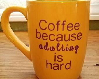 Adulting is hard Coffee Mug - 12oz