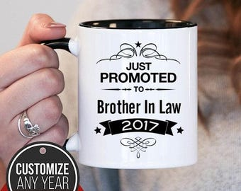 Just Promoted To Brother In Law (Any Year) Brother In Law Gift, Brother In Law Birthday, Brother In Law Mug, Brother In Law Gift Idea