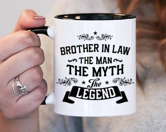 Brother In Law The Man The Myth The Legend, Brother In Law Gift, Brother In Law Birthday, Brother In Law Mug, Brother In Law Gift Idea, Baby