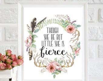 Though she be but little she is fierce print, Nursery wall art, Nursery quote, boho nursery art, floral nursery print, Nursery printable art