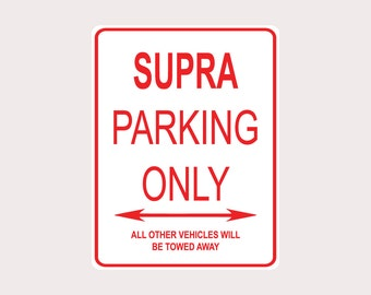 "Supra Parking Only All Others Towed 9"" x 12"" Heavy Duty Aluminum Warning Parking Sign"