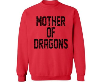 Mother Of Dragons Crewneck Sweatshirt Top Mothers Day Gifts Dragons Cool Mom Mother