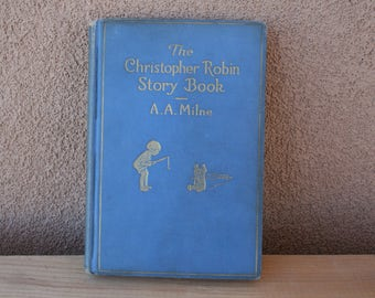The Christopher Robin Story Book, By A.A. Milne-Vintage book, 1930