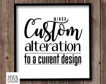 MINOR CUSTOM ALTERATION to a Current Printable Print Design, typography, Pdf download, wall art, word art
