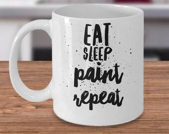 Painter Coffee Mug - Eat Sleep Paint Repeat - Artist 11oz White Ceramic Cup