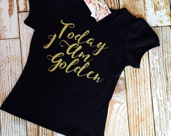 Today I am Golden shirt with name and birth digit on back  black t or tank