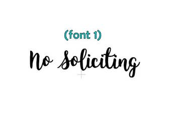No Soliciting Vinyl Decal- No Soliciting Door Sticker- No Soliciting- 20+ color options!