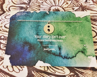 Your story isn't over - semicolon pendant - mental health awareness