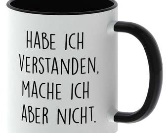 I understand Cup with saying - I don't - do made in Germany - TassenTicker - coffee - tea Cup but