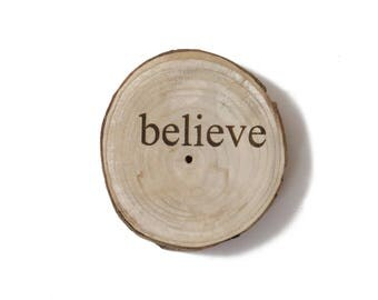 Believe Tree Slice