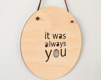 Wall Plaque Roundie - It Was Always You