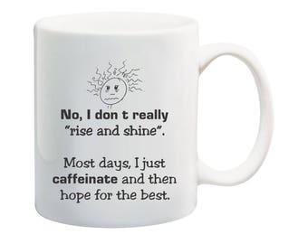 Caffeinate 11 oz coffee mug, Offensive humor quote mug, funny sleeping in mug
