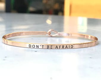 Inspired bangle Bracelet (don't be afraid